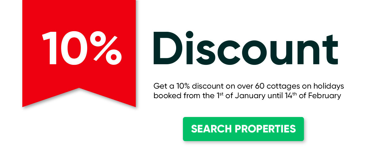 Get a 10% discount on over 60 cottages on holidays booked from the 1st of January until the 14th of February